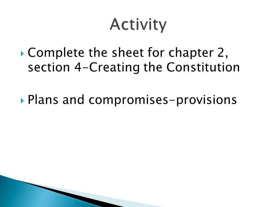 Activity Complete the sheet for chapter 2, section 4-Creating the Constitution.