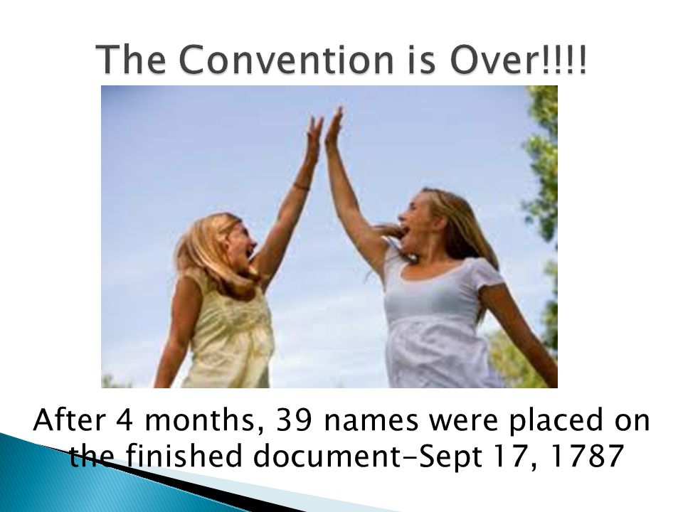 The Convention is Over!!!! After 4 months, 39 names were placed on