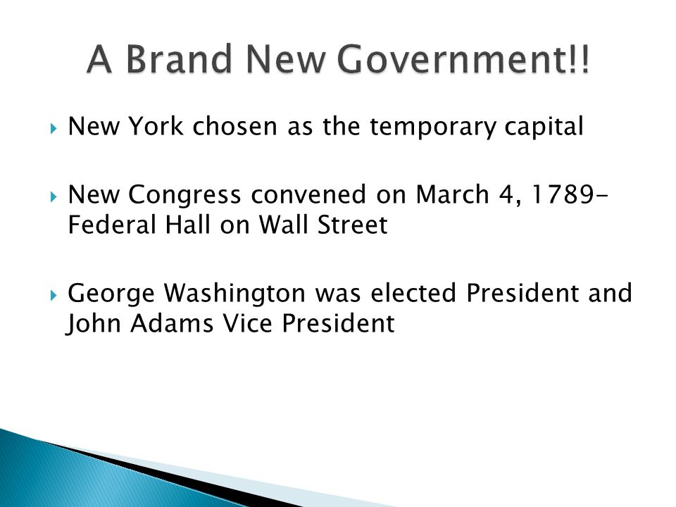 A Brand New Government!! New York chosen as the temporary capital