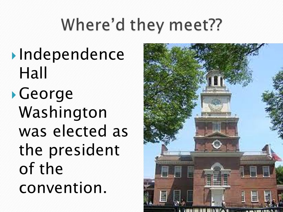 Where'd they meet Independence Hall