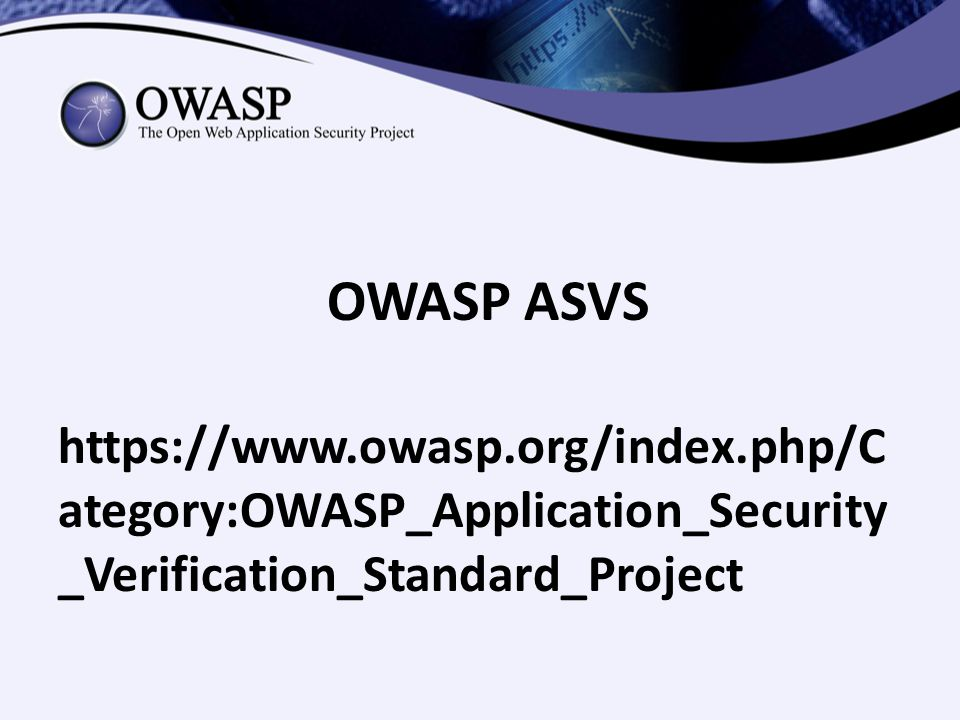 OWASP ASVS https://www.owasp.org/index.php/Category:OWASP_Application_Security_Verification_Standard_Project.