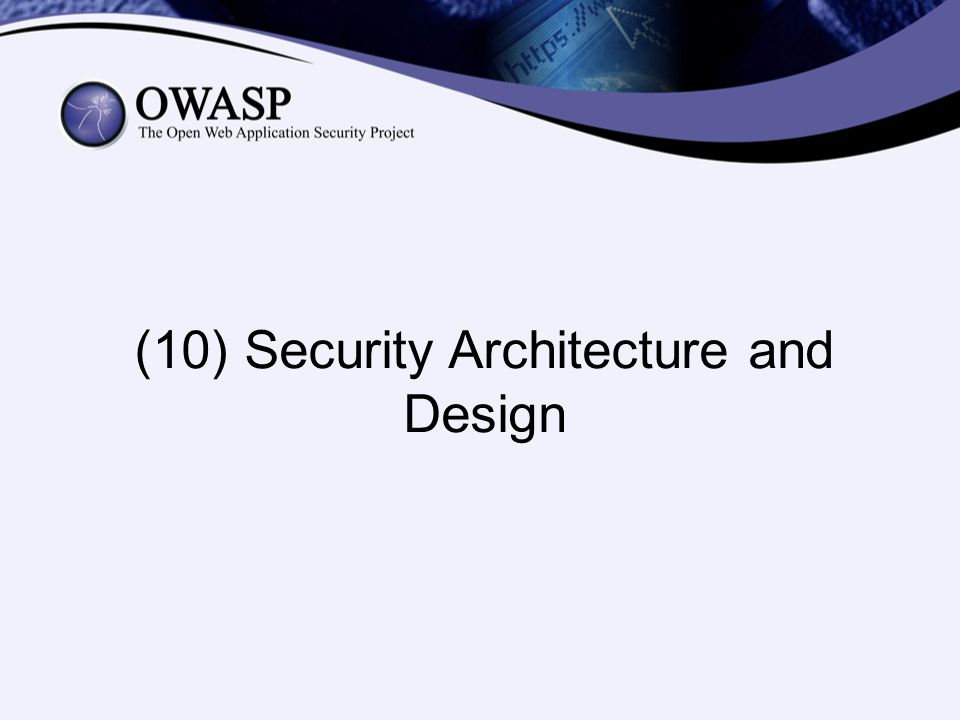 (10) Security Architecture and Design