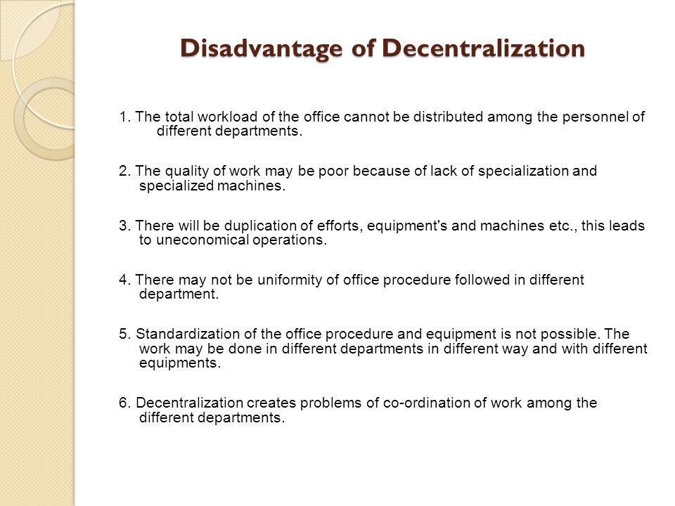 Disadvantage of Decentralization