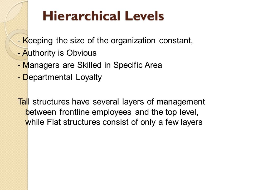 Hierarchical Levels - Keeping the size of the organization constant,