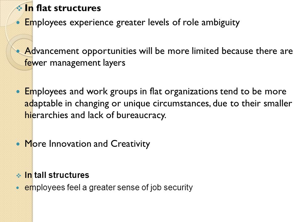 Employees experience greater levels of role ambiguity