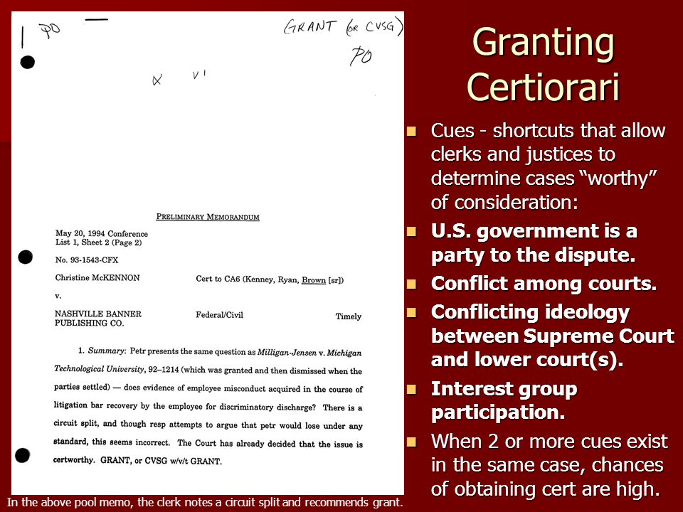 Granting Certiorari Cues - shortcuts that allow clerks and justices to determine cases worthy of consideration: