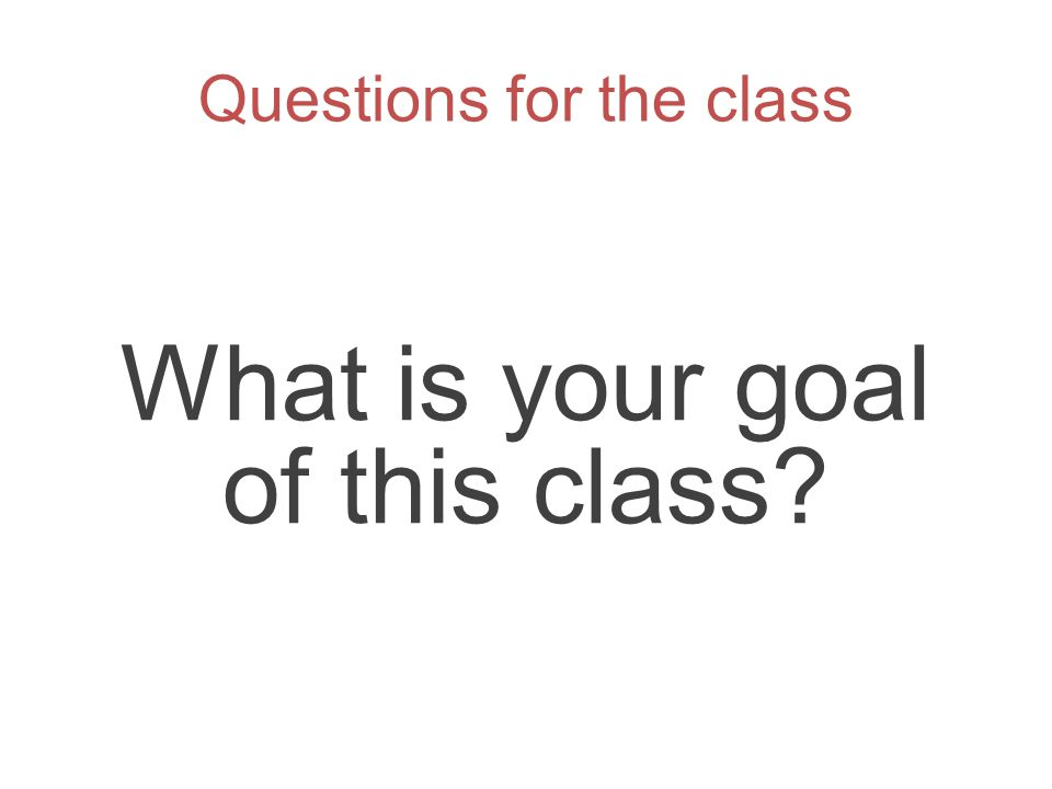 Questions for the class