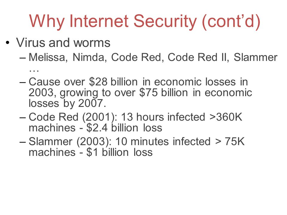 Why Internet Security (cont'd)