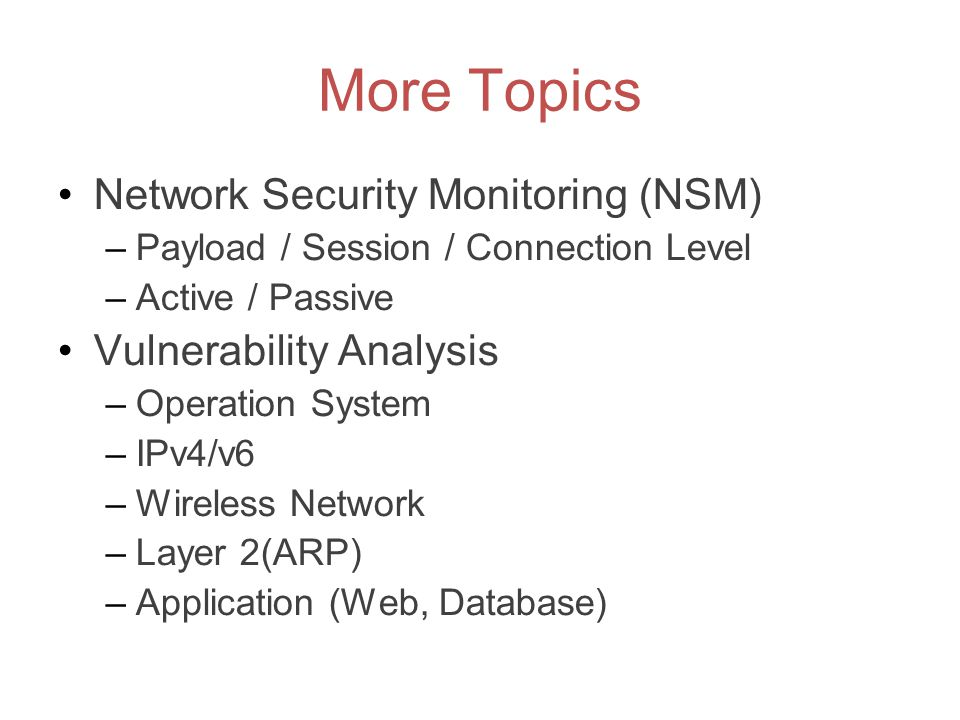 More Topics Network Security Monitoring (NSM) Vulnerability Analysis