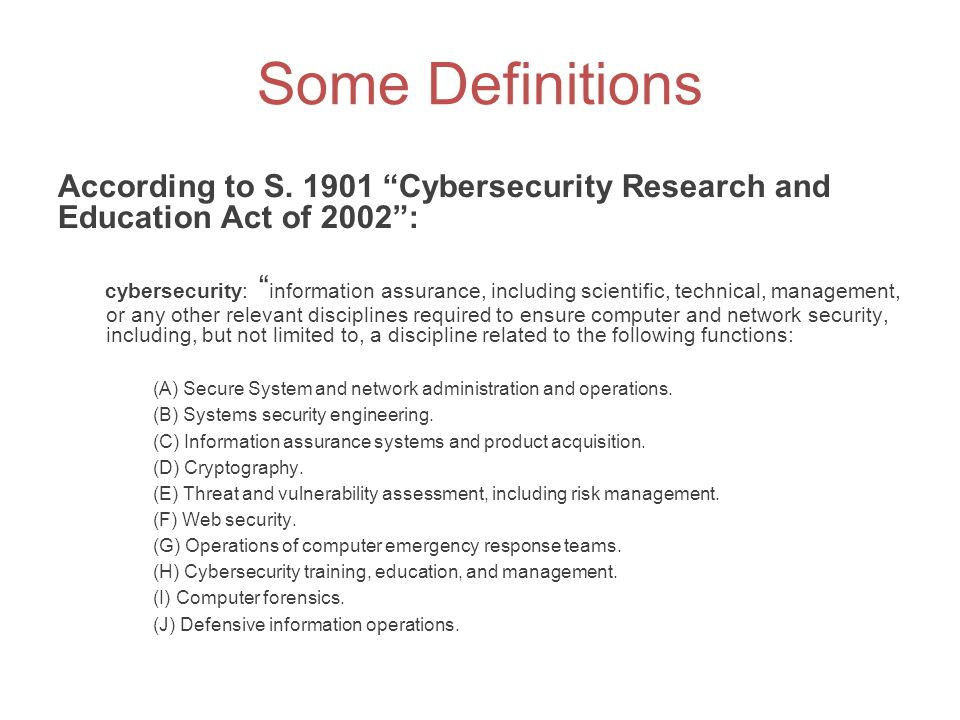Some Definitions According to S. 1901 Cybersecurity Research and Education Act of 2002 :