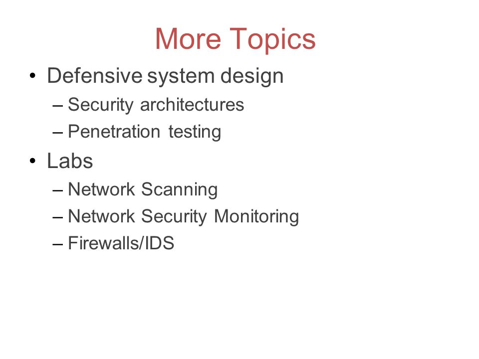 More Topics Defensive system design Labs Security architectures
