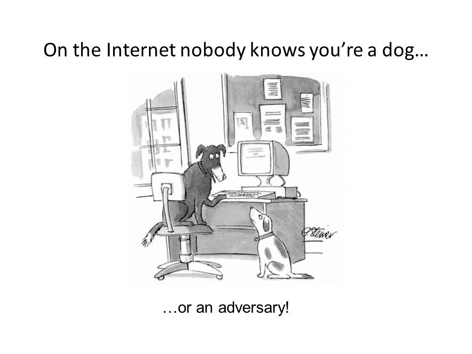 On the Internet nobody knows you're a dog…