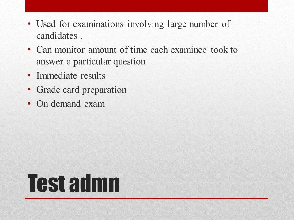 Test admn Used for examinations involving large number of candidates .