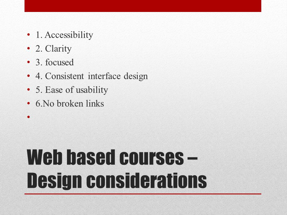 Web based courses –Design considerations