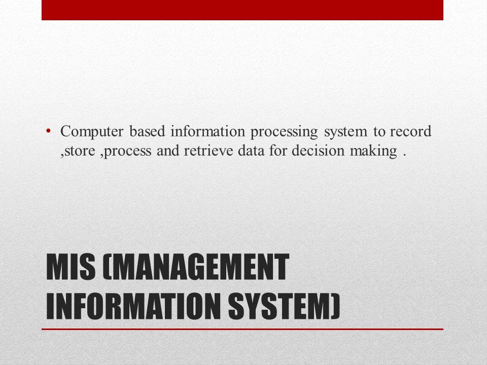 MIS (MANAGEMENT INFORMATION SYSTEM)