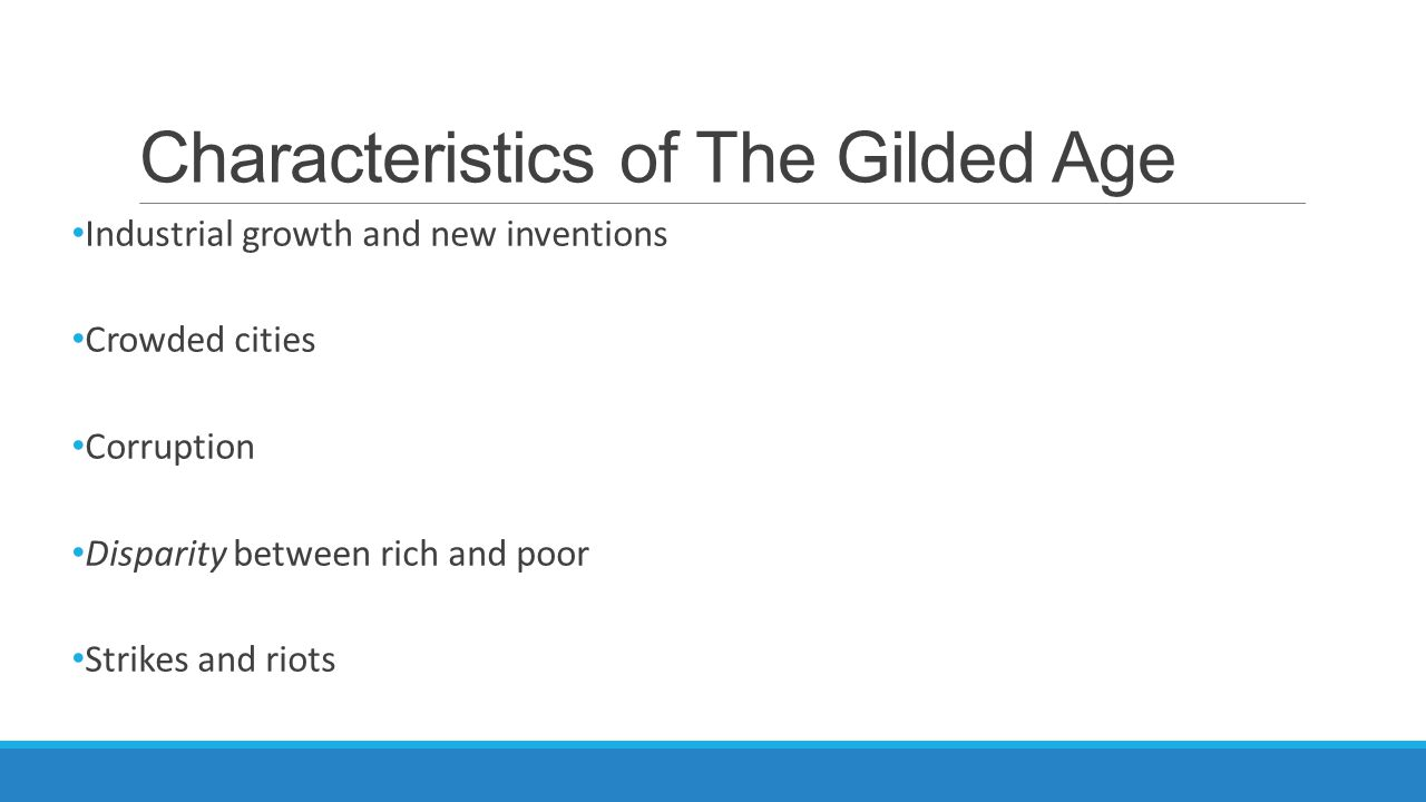 Characteristics of The Gilded Age