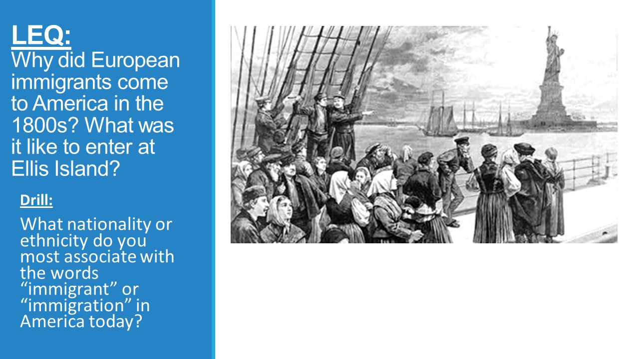 LEQ: Why did European immigrants come to America in the 1800s
