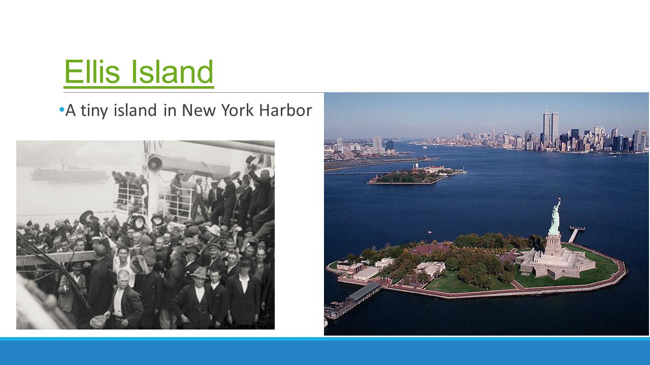 Ellis Island A tiny island in New York Harbor