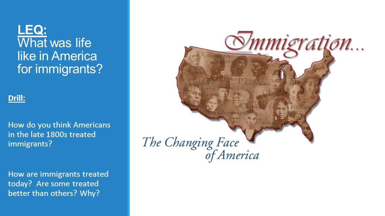 LEQ: What was life like in America for immigrants