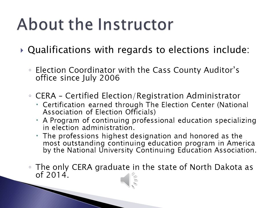 About the Instructor Qualifications with regards to elections include: