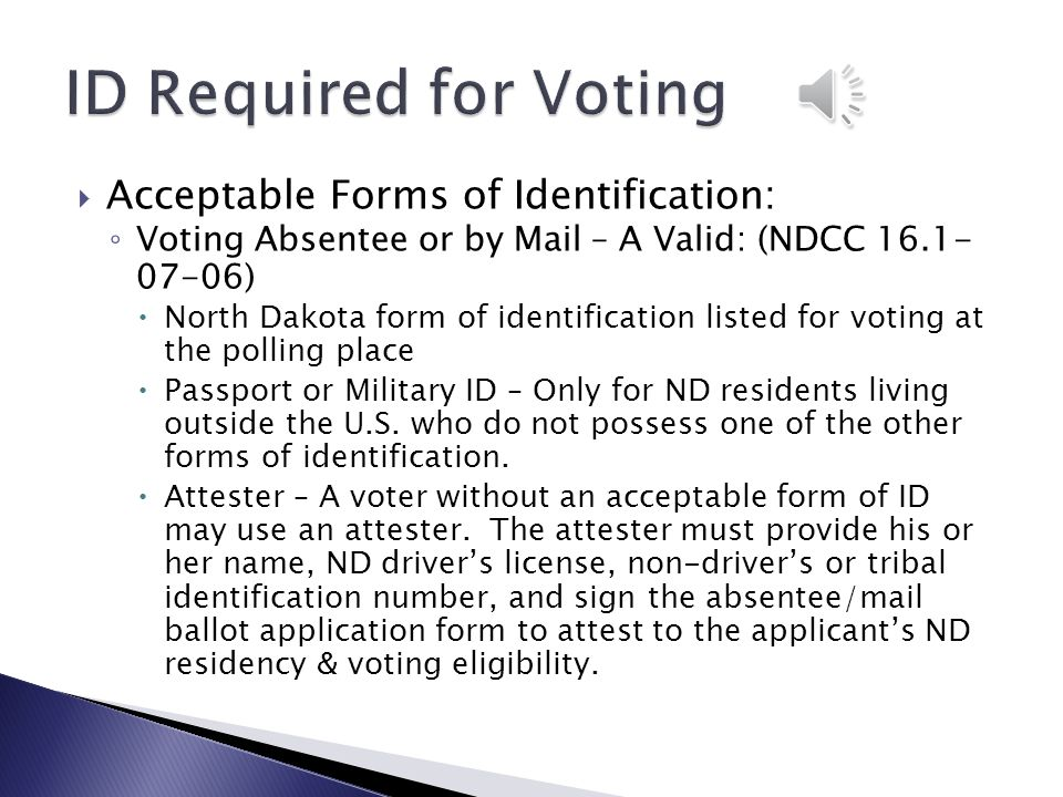 ID Required for Voting Acceptable Forms of Identification: