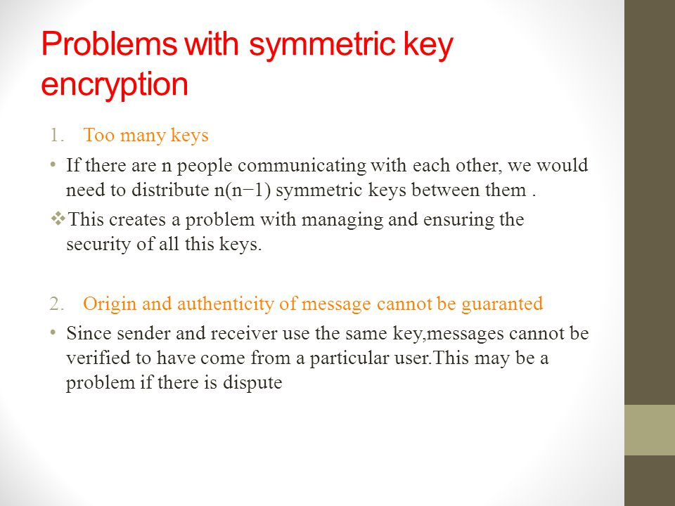 Problems with symmetric key encryption