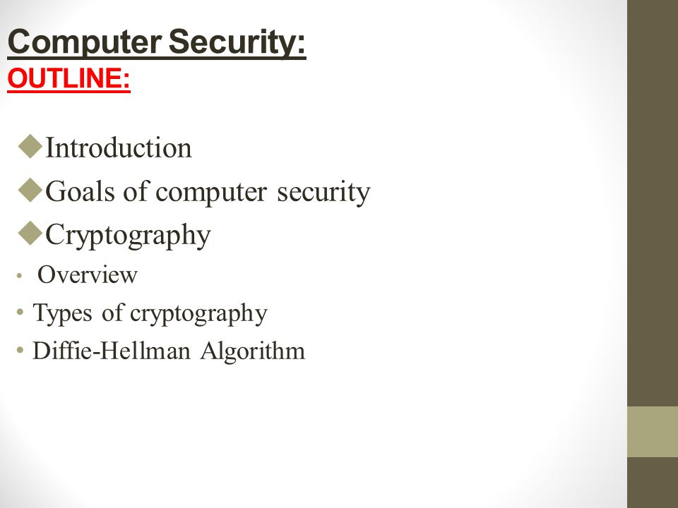 Computer Security: OUTLINE: