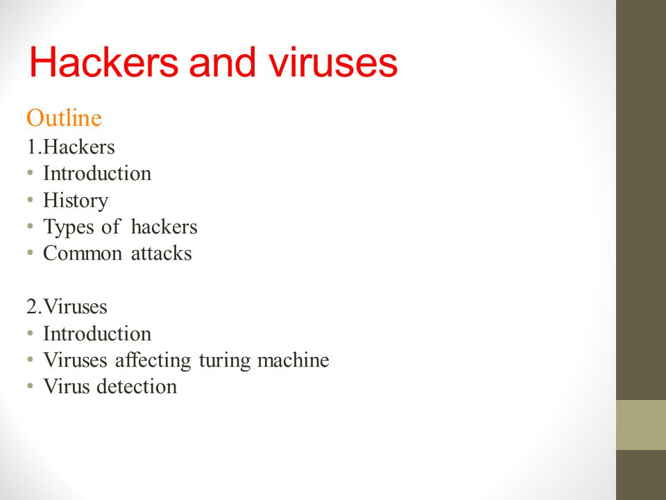 Hackers and viruses Outline 1.Hackers Introduction History
