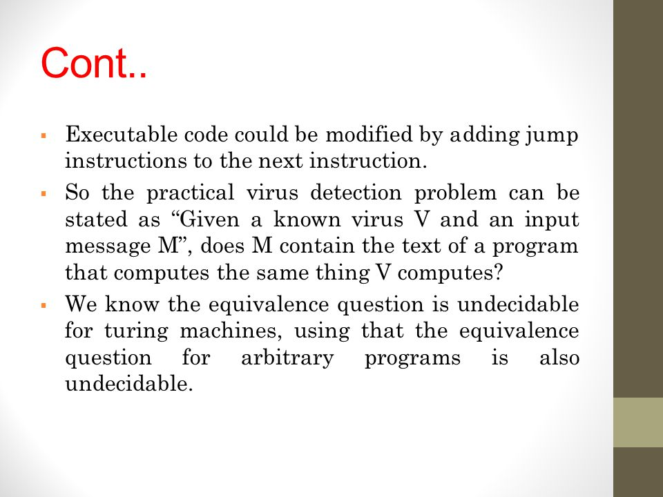 Cont.. Executable code could be modified by adding jump instructions to the next instruction.