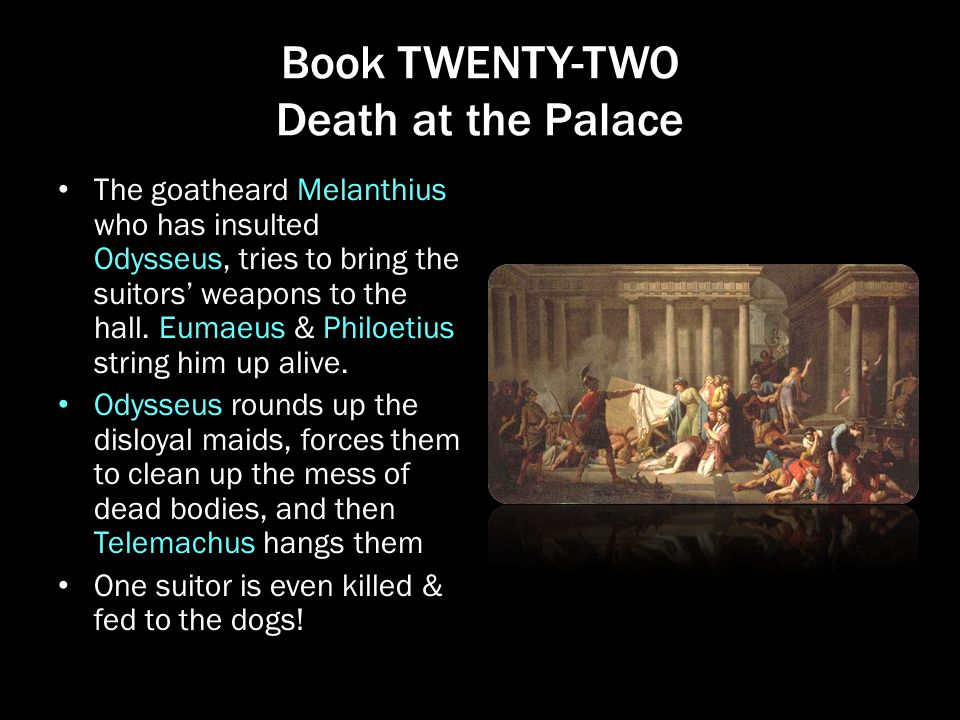 the suitors and disloyal servants in Two of the leading suitors, antinoos and eurymachos, blame penelope for not   all of the suitors are slaughtered, the disloyal servants are punished and.
