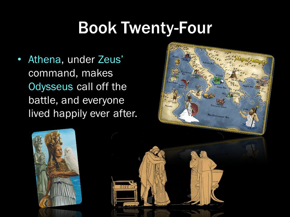 Book Twenty-Four Athena, under Zeus' command, makes Odysseus call off the battle, and everyone lived happily ever after.