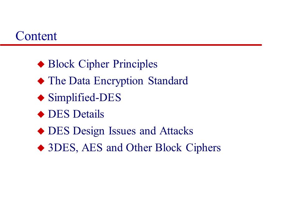 Content Block Cipher Principles The Data Encryption Standard