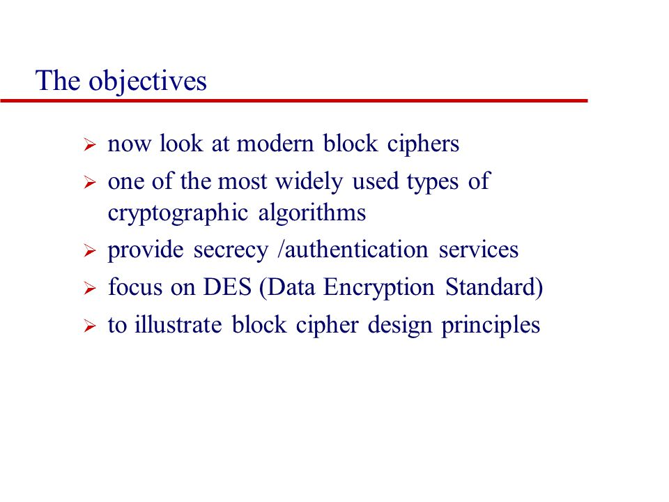 The objectives now look at modern block ciphers