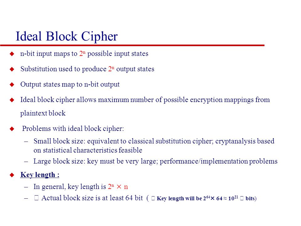 Ideal Block Cipher n-bit input maps to 2n possible input states