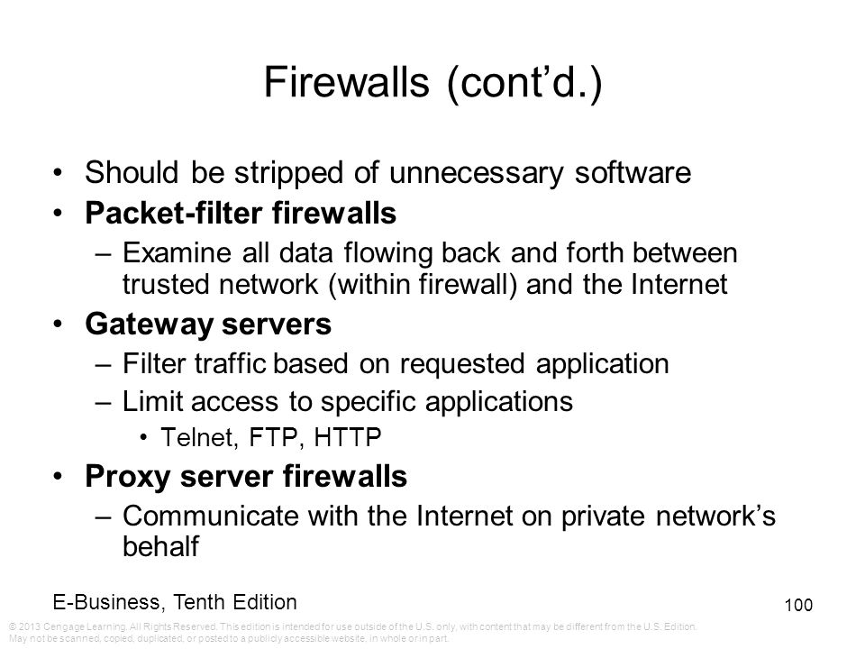 Firewalls (cont'd.) Should be stripped of unnecessary software