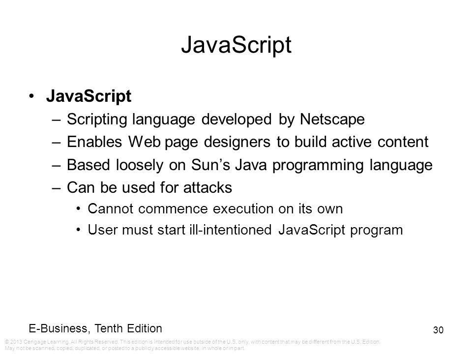 JavaScript JavaScript Scripting language developed by Netscape