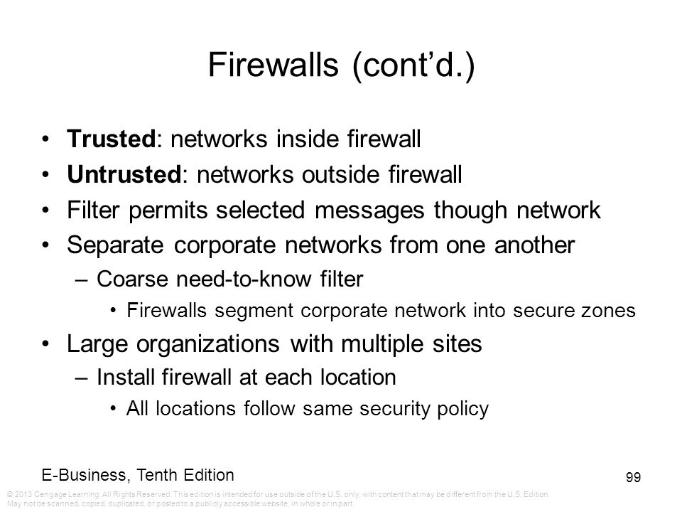 Firewalls (cont'd.) Trusted: networks inside firewall