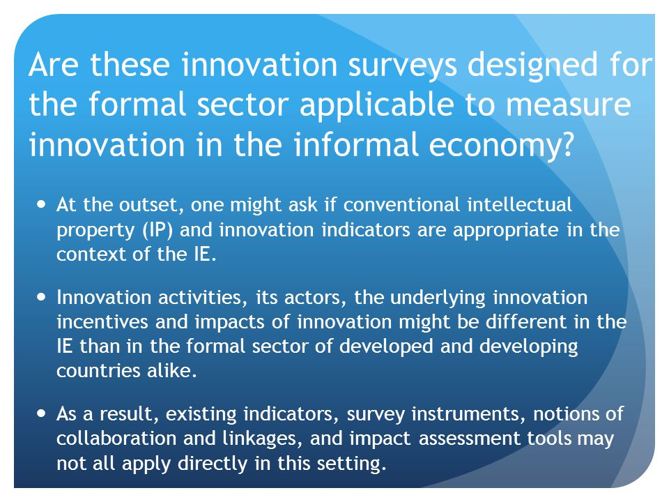 Are these innovation surveys designed for the formal sector applicable to measure innovation in the informal economy