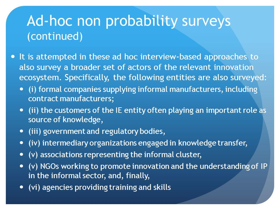 Ad-hoc non probability surveys (continued)