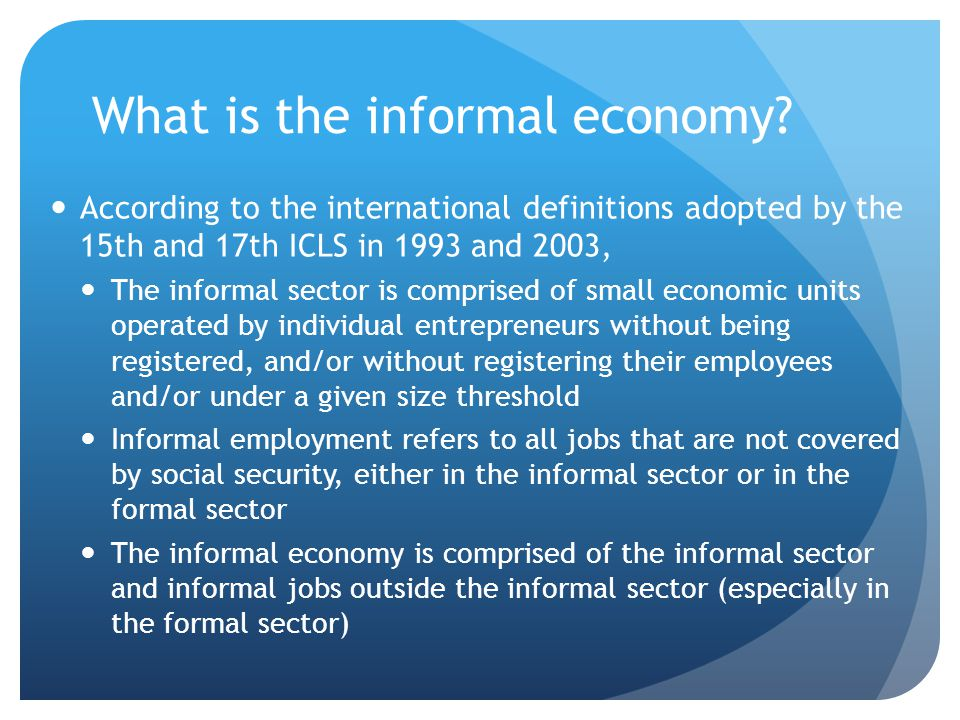 What is the informal economy