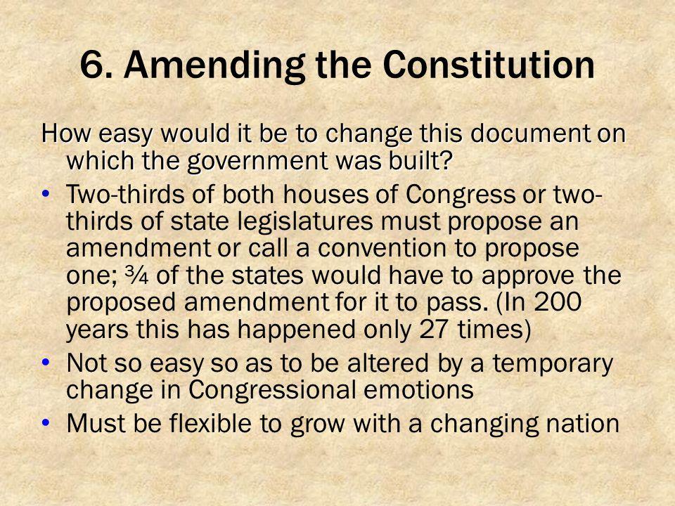 6. Amending the Constitution