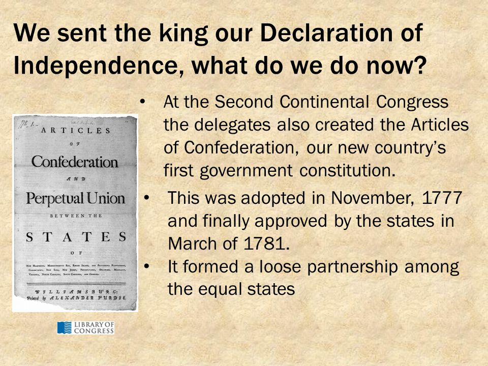 We sent the king our Declaration of Independence, what do we do now
