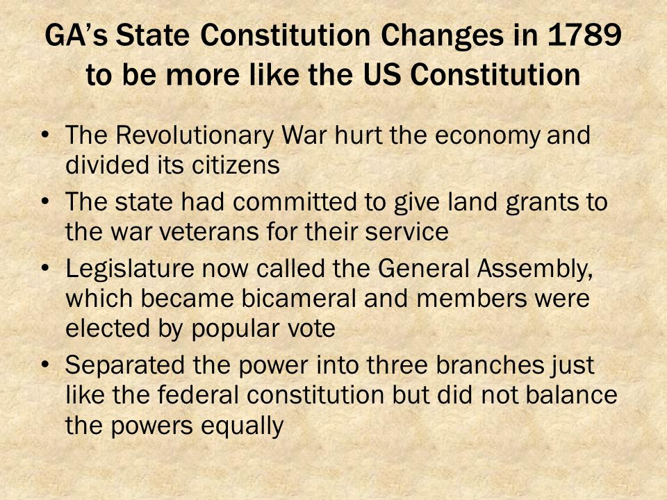 GA's State Constitution Changes in 1789 to be more like the US Constitution