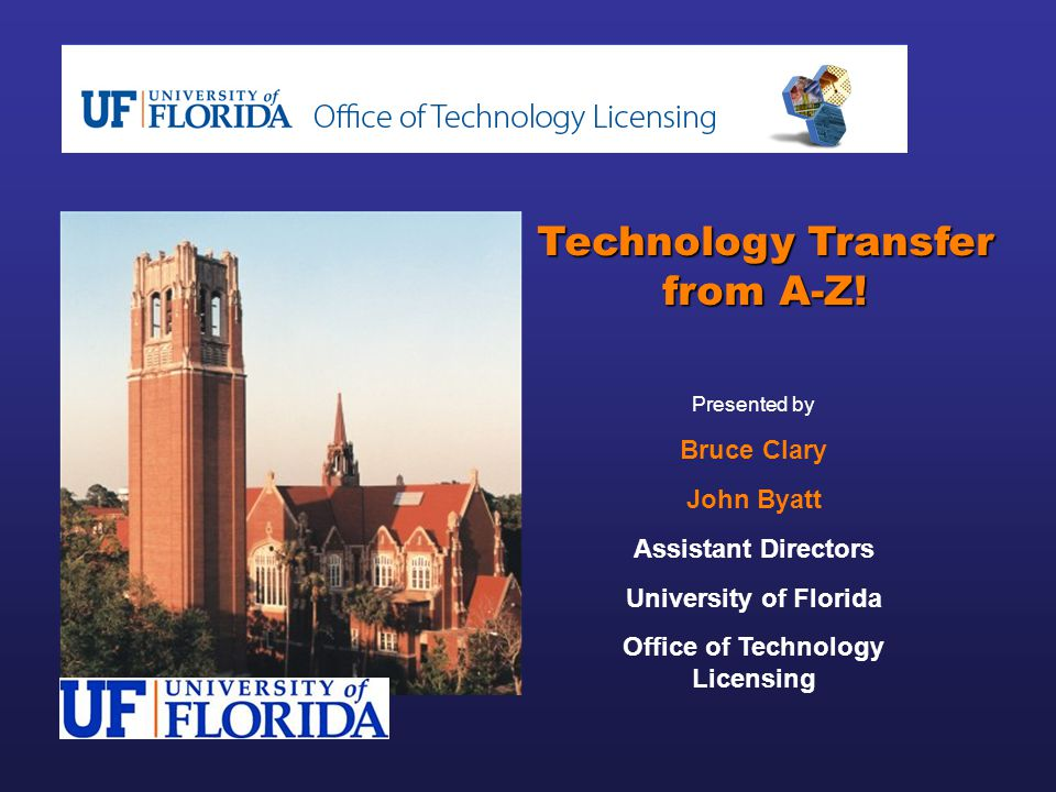 Technology Transfer from A-Z! Office of Technology Licensing