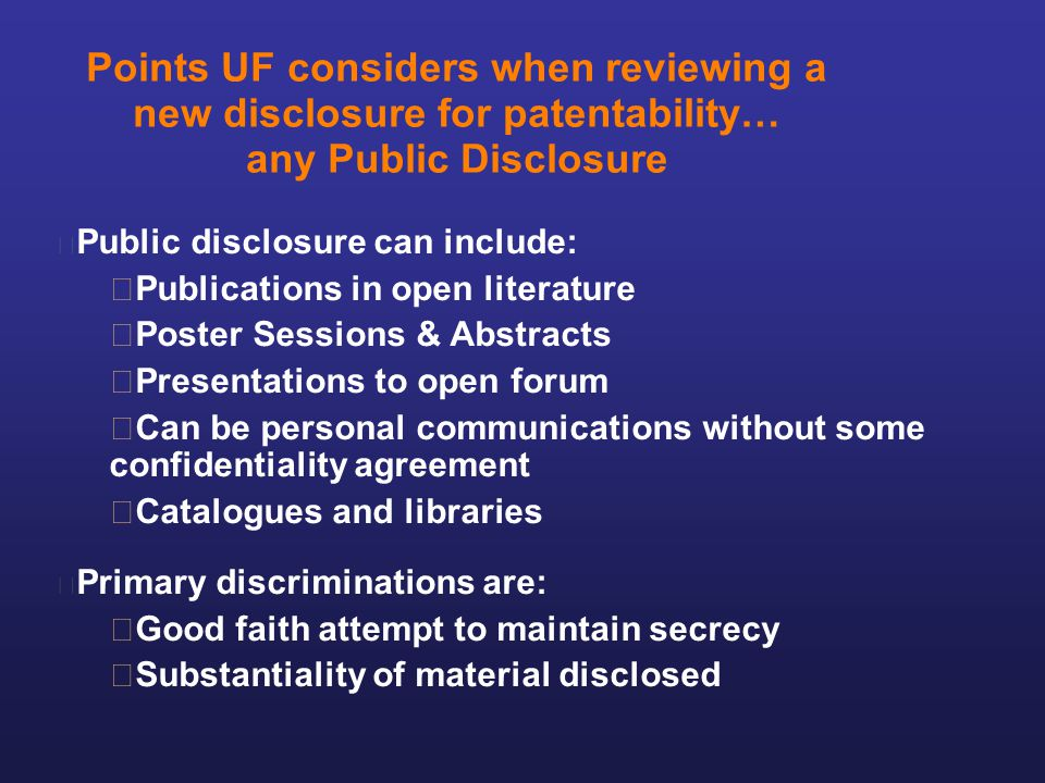Points UF considers when reviewing a new disclosure for patentability… any Public Disclosure