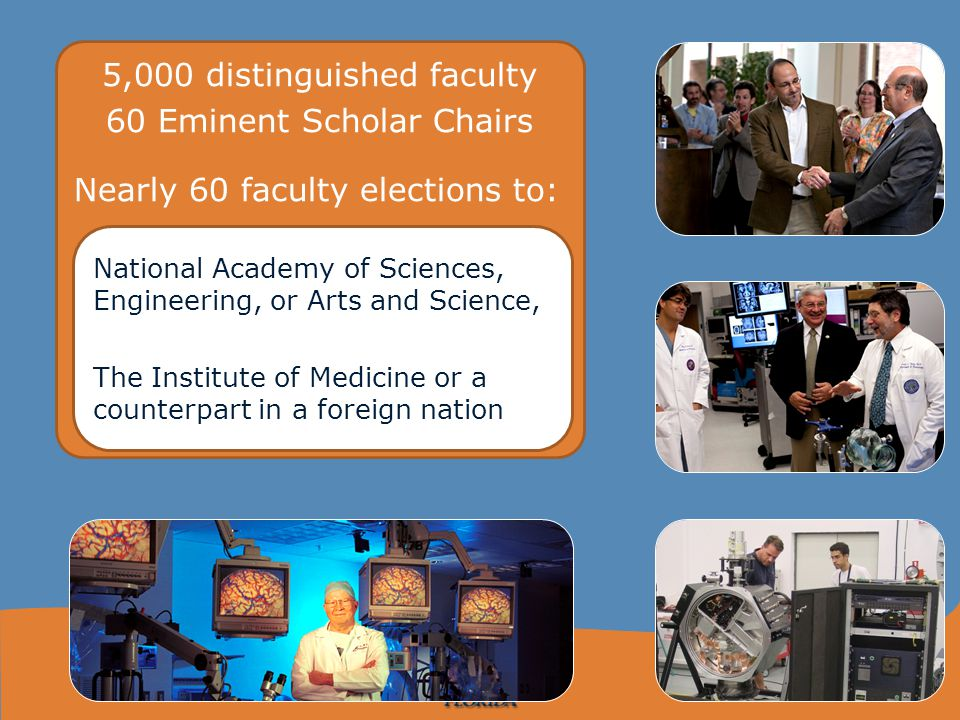 5,000 distinguished faculty 60 Eminent Scholar Chairs