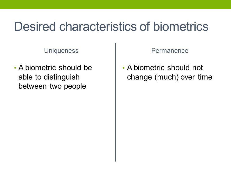 Desired characteristics of biometrics