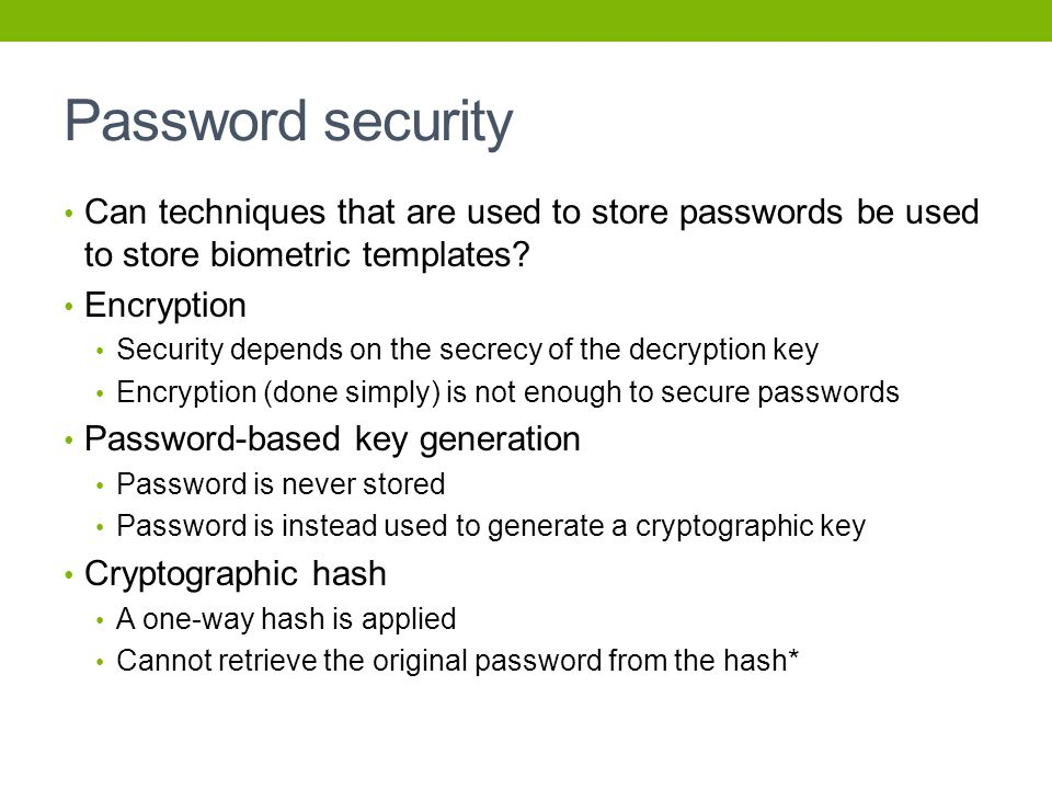 Password security Can techniques that are used to store passwords be used to store biometric templates