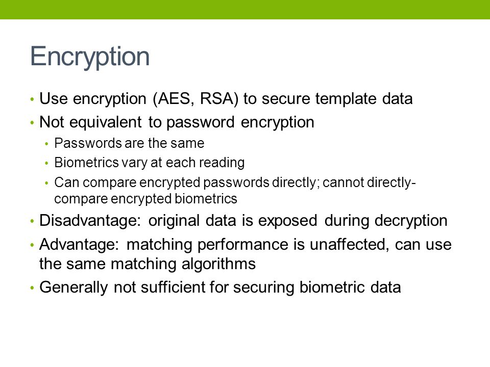 Encryption Use encryption (AES, RSA) to secure template data