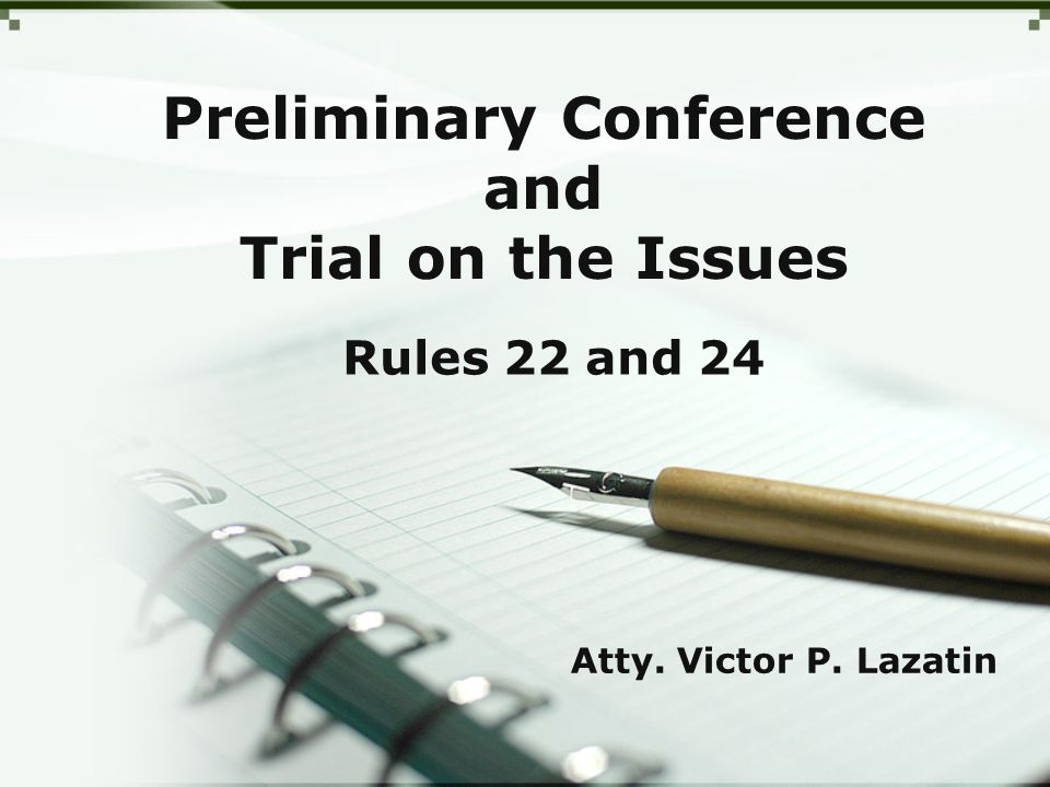 Preliminary Conference and Trial on the Issues